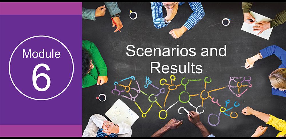 Module 6: Scenarios and Results - Presentation